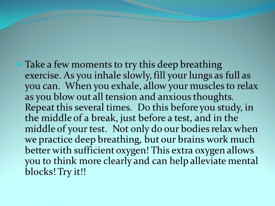 Take a few moments to try this deep breathing exercise