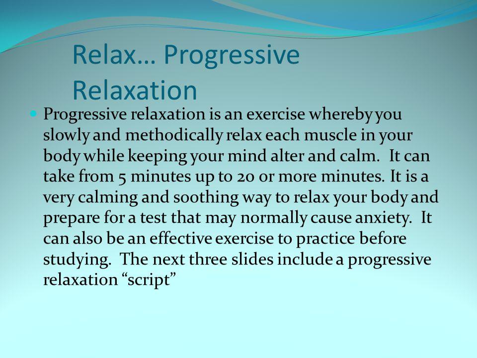 Relax… Progressive Relaxation