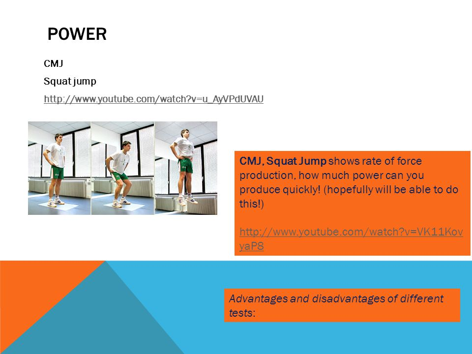 Power CMJ Squat jump http://www.youtube.com/watch v=u_AyVPdUVAU