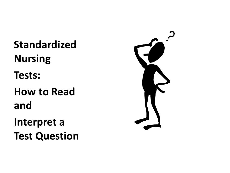 Standardized Nursing Tests: How to Read and Interpret a Test Question