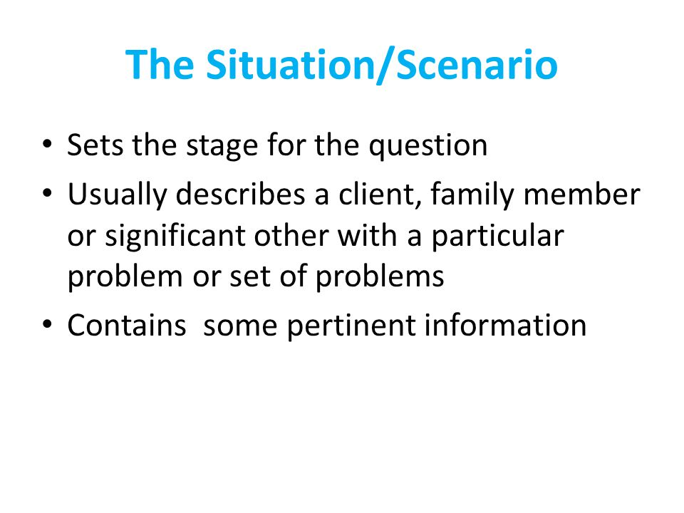 The Situation/Scenario