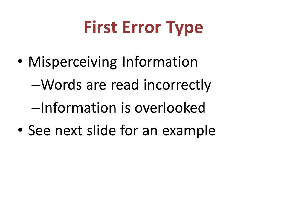 First Error Type Misperceiving Information Words are read incorrectly