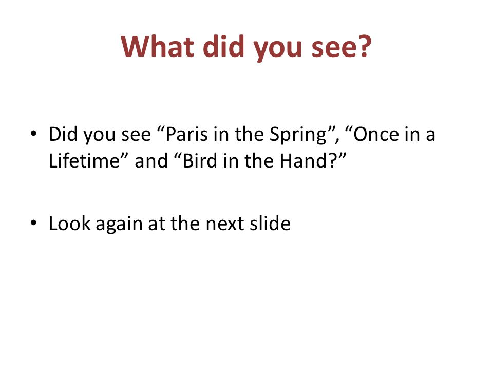 What did you see.