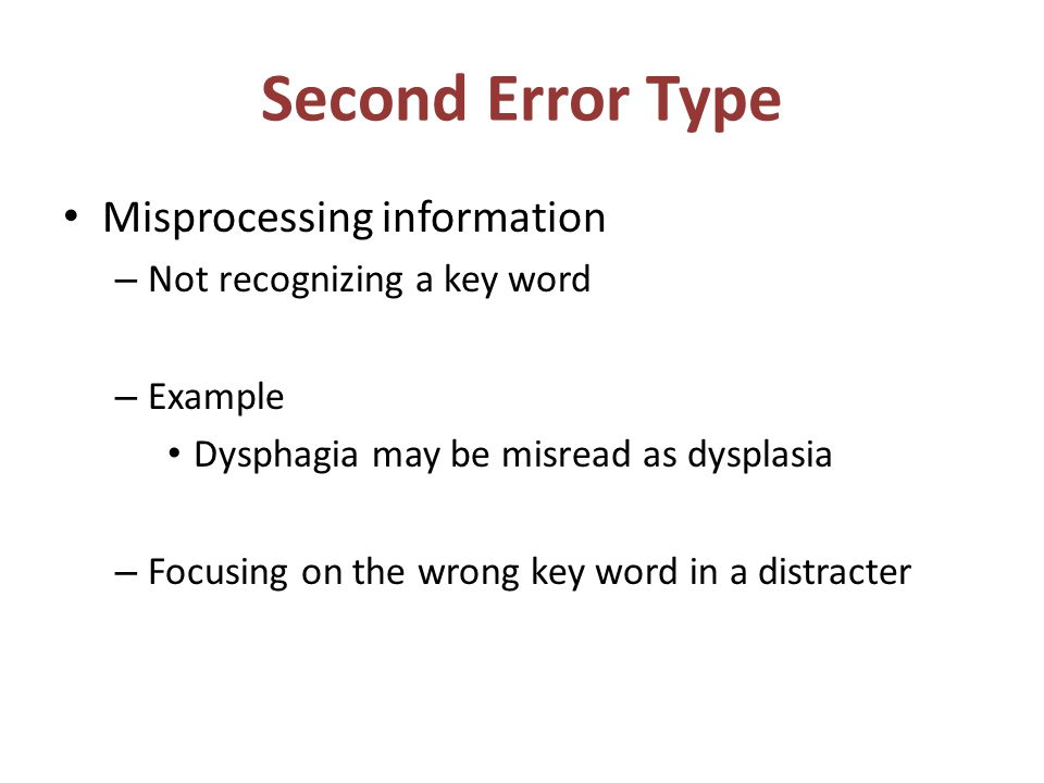 Second Error Type Misprocessing information Not recognizing a key word