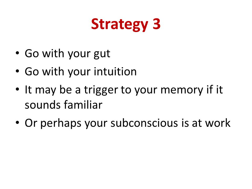 Strategy 3 Go with your gut Go with your intuition