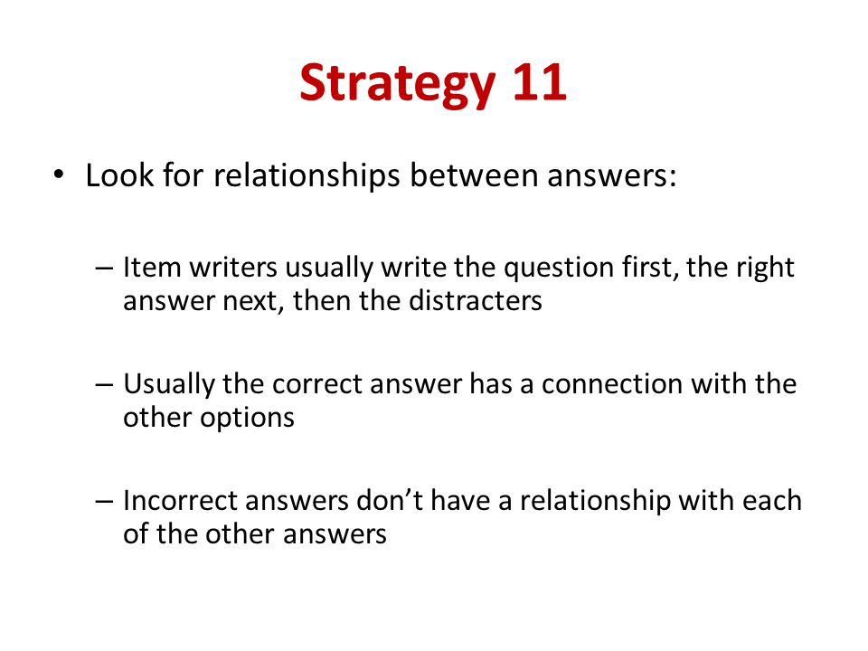 Strategy 11 Look for relationships between answers: