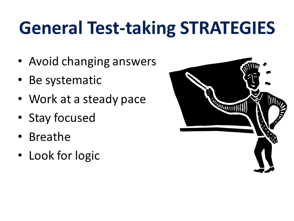 General Test-taking STRATEGIES