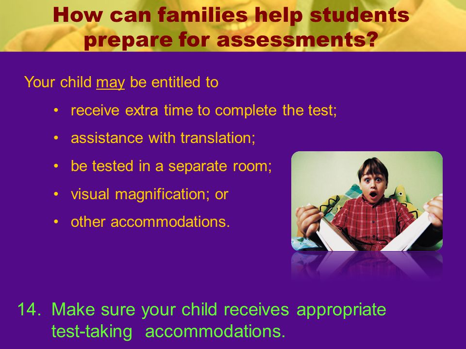 How can families help students prepare for assessments