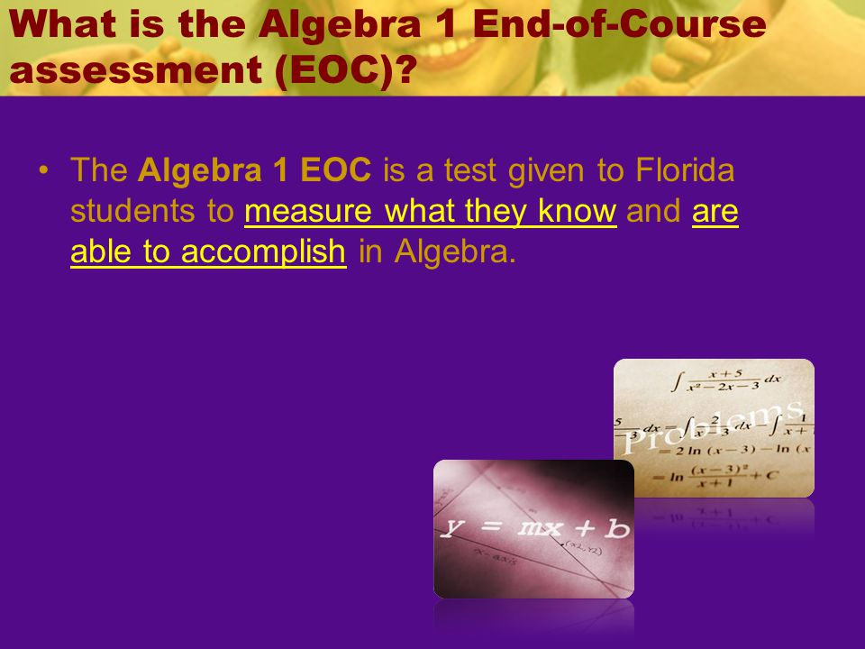 What is the Algebra 1 End-of-Course assessment (EOC)