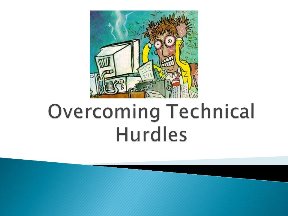 Overcoming Technical Hurdles