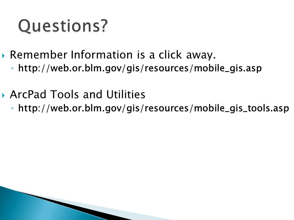 Questions Remember Information is a click away.