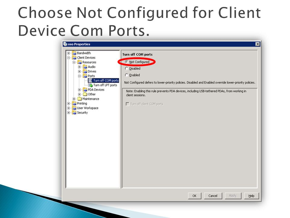 Choose Not Configured for Client Device Com Ports.