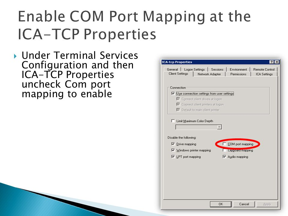Enable COM Port Mapping at the ICA-TCP Properties