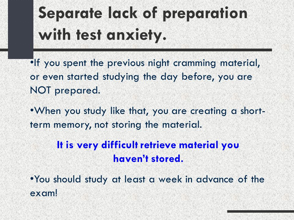 Separate lack of preparation with test anxiety.