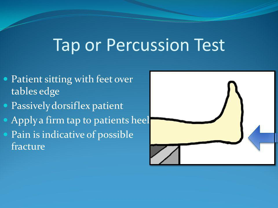 Tap or Percussion Test Patient sitting with feet over tables edge