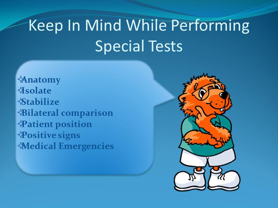 Keep In Mind While Performing Special Tests