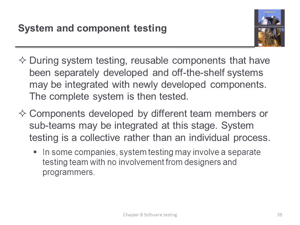 System and component testing