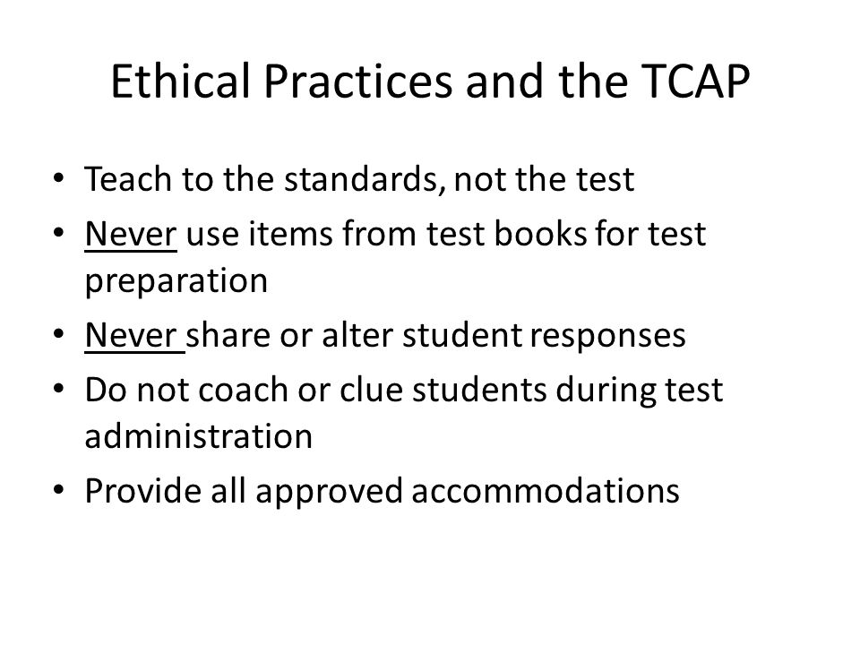 Ethical Practices and the TCAP