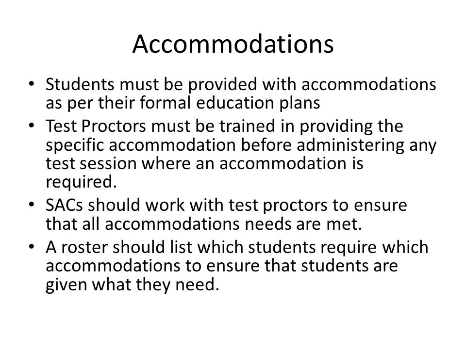 Accommodations Students must be provided with accommodations as per their formal education plans.