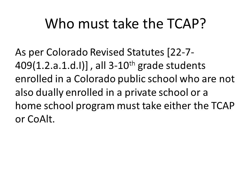 Who must take the TCAP