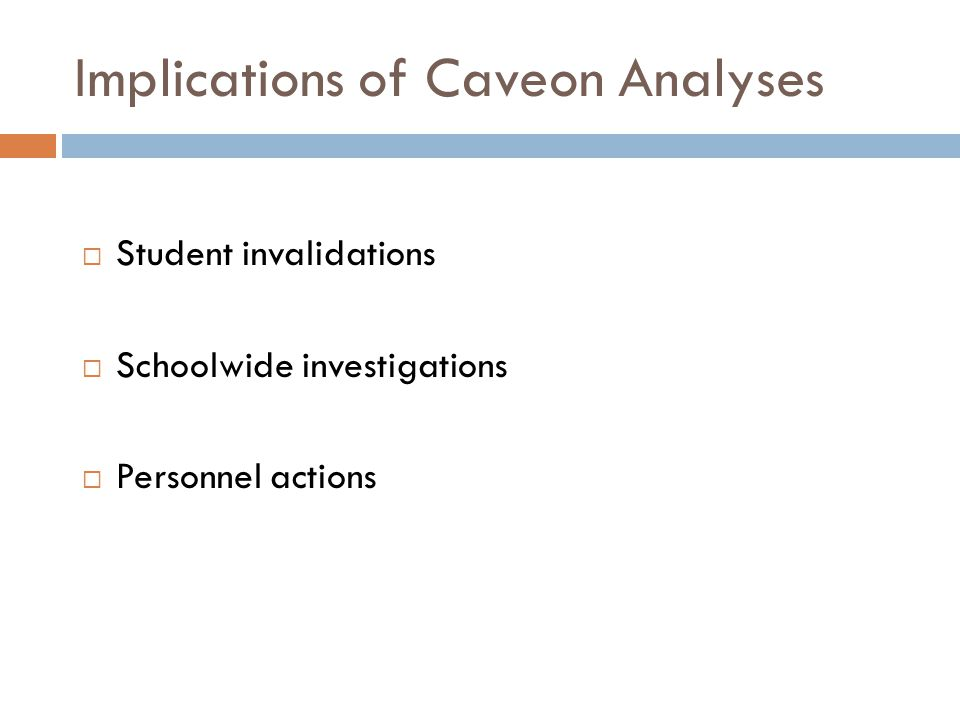 Implications of Caveon Analyses
