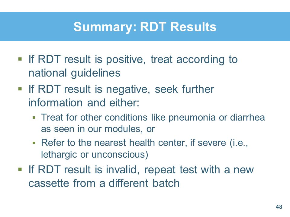 Summary: RDT Results If RDT result is positive, treat according to national guidelines.