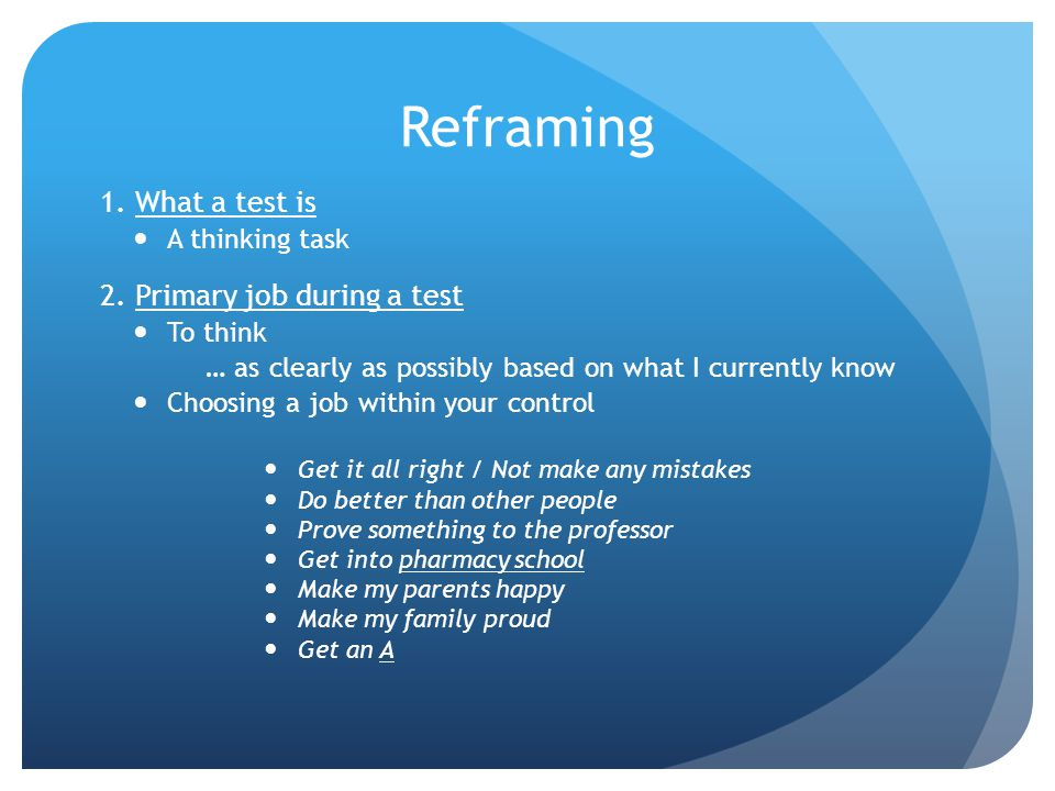 Reframing 1. What a test is 2. Primary job during a test