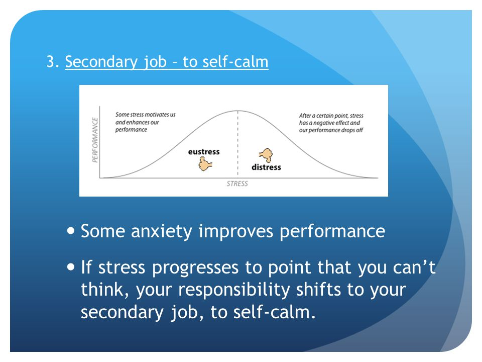 3. Secondary job – to self-calm