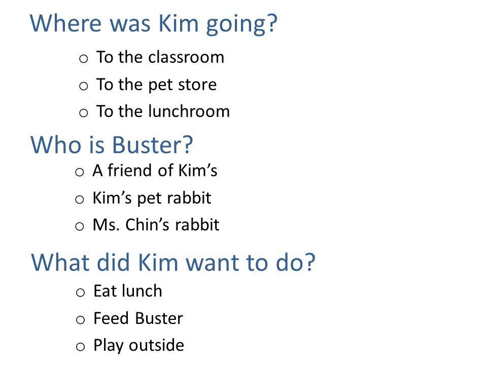 Where was Kim going Who is Buster What did Kim want to do