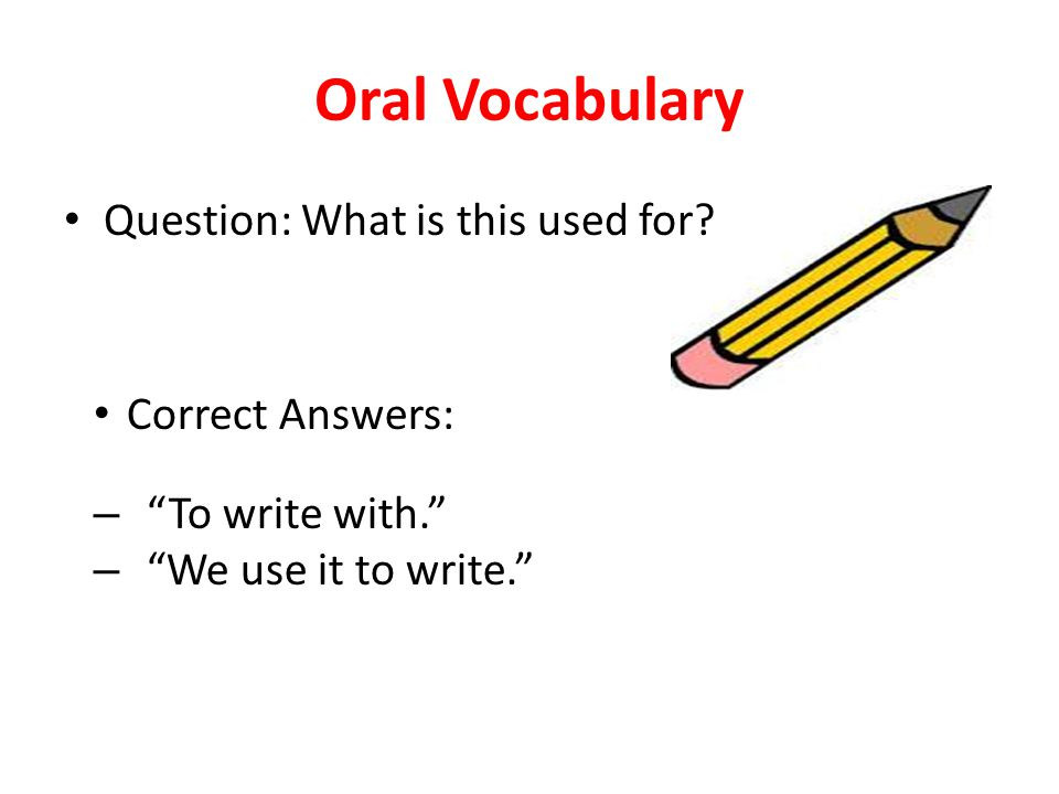 Oral Vocabulary Question: What is this used for Correct Answers: