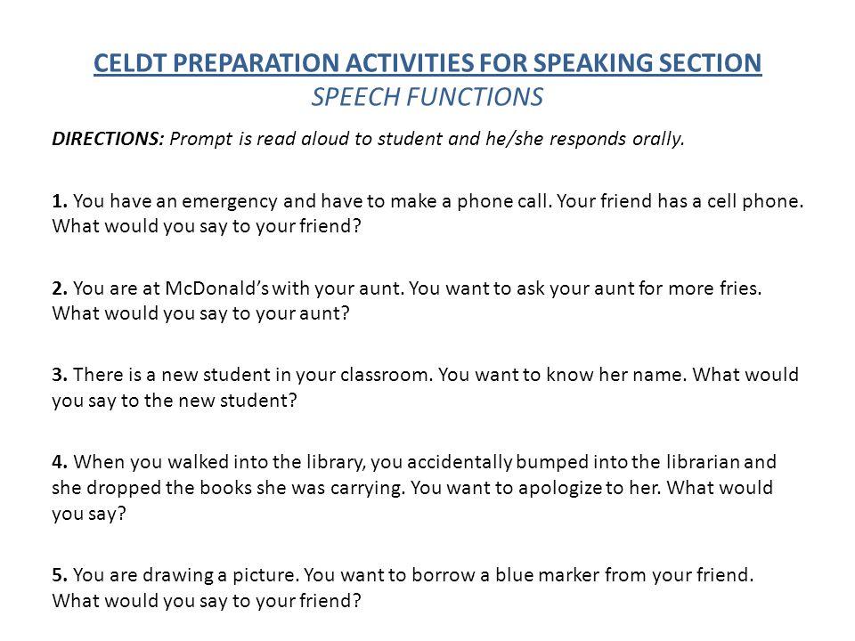 CELDT PREPARATION ACTIVITIES FOR SPEAKING SECTION SPEECH FUNCTIONS