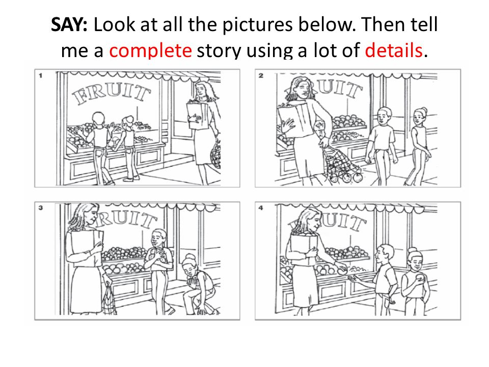 SAY: Look at all the pictures below