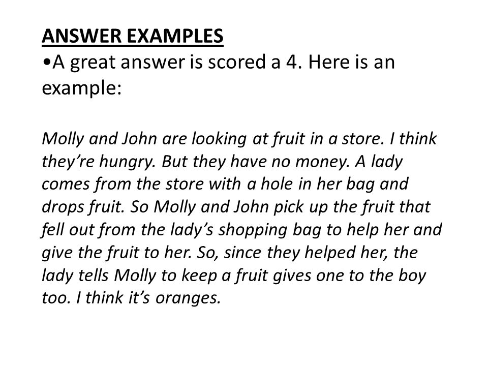 ANSWER EXAMPLES •A great answer is scored a 4