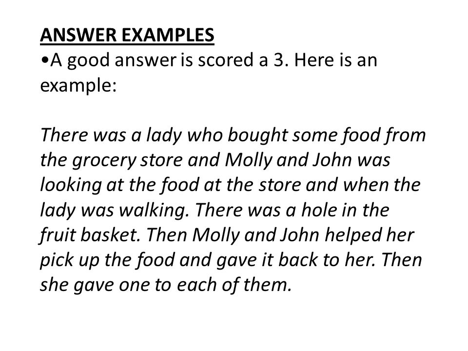 ANSWER EXAMPLES •A good answer is scored a 3