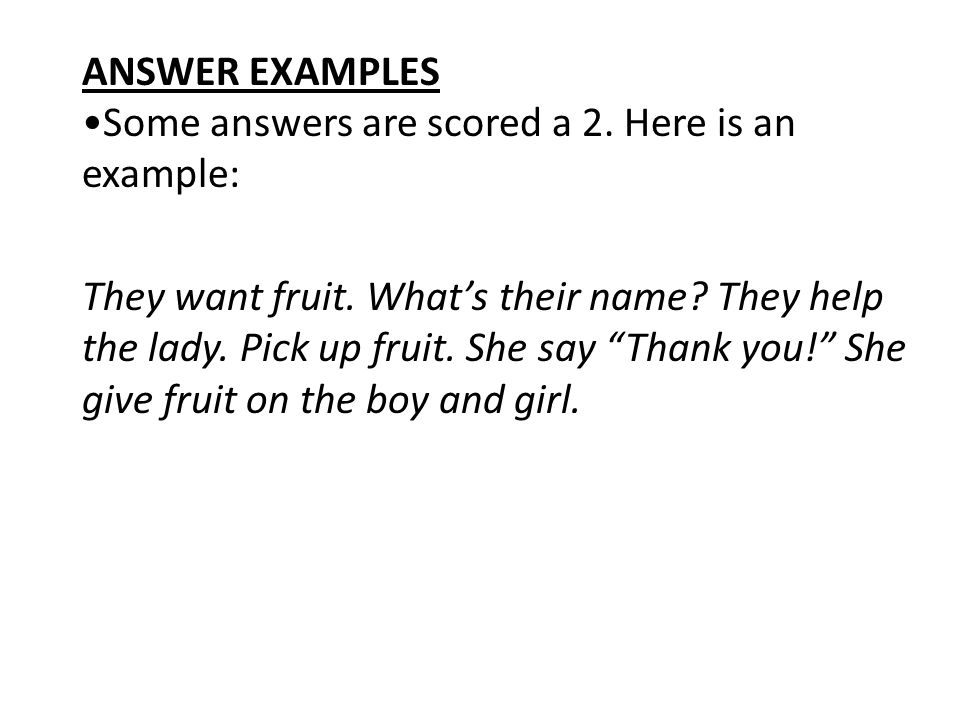 ANSWER EXAMPLES •Some answers are scored a 2
