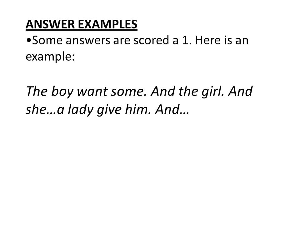 ANSWER EXAMPLES •Some answers are scored a 1