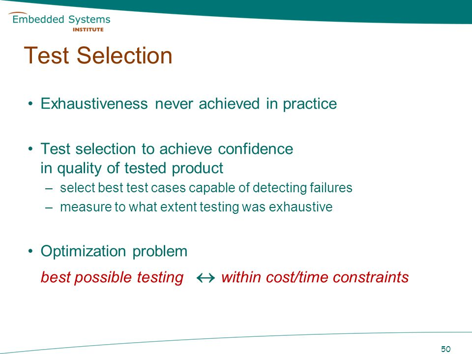 Test Selection Exhaustiveness never achieved in practice