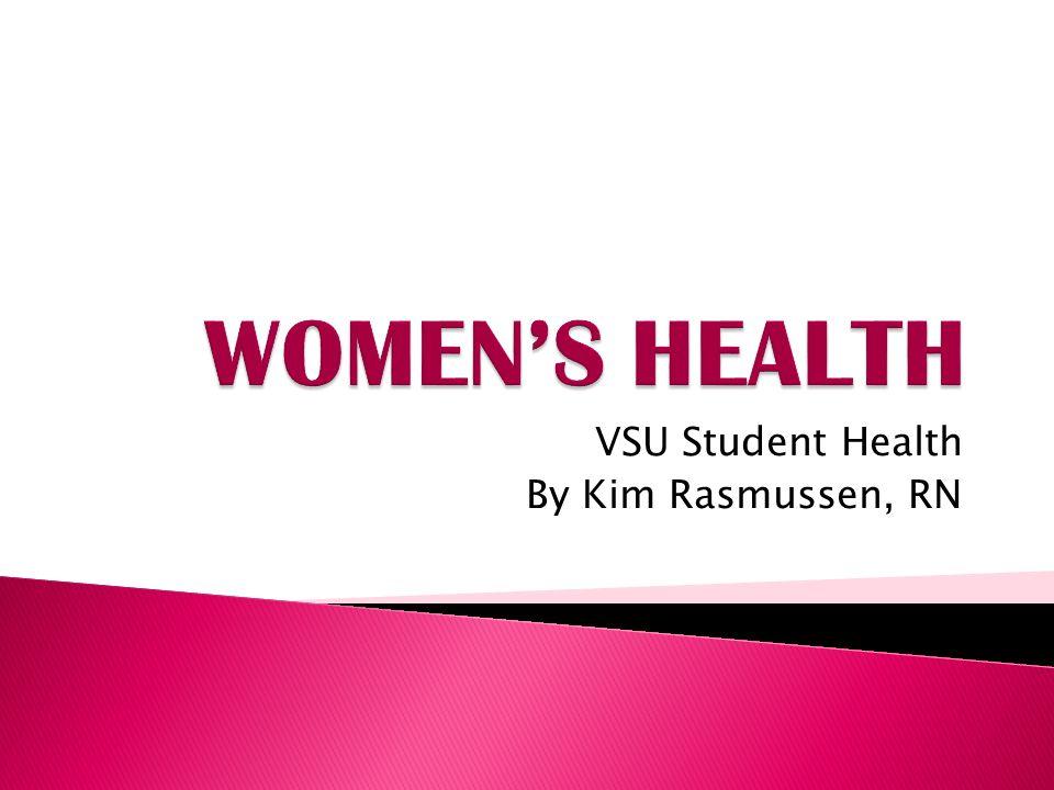 VSU Student Health By Kim Rasmussen, RN