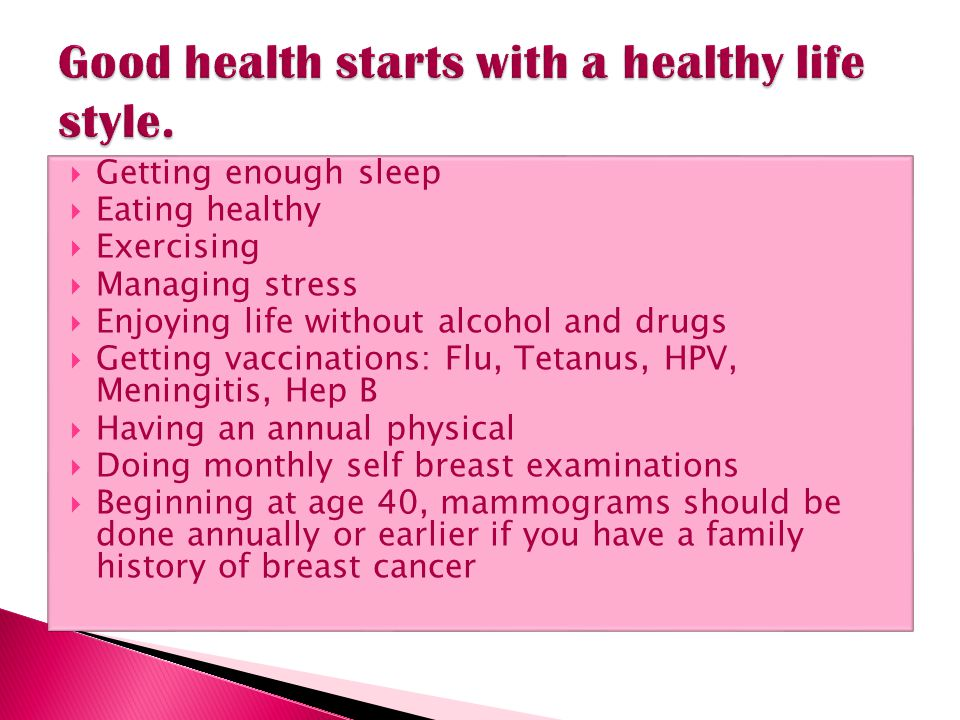 Good health starts with a healthy life style.