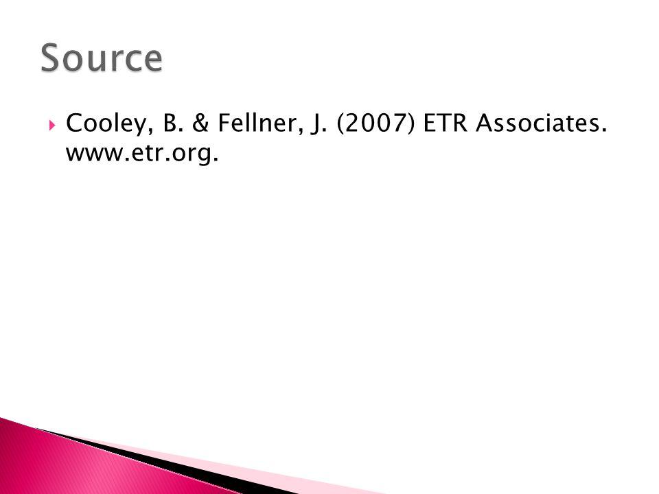 Source Cooley, B. & Fellner, J. (2007) ETR Associates. www.etr.org.