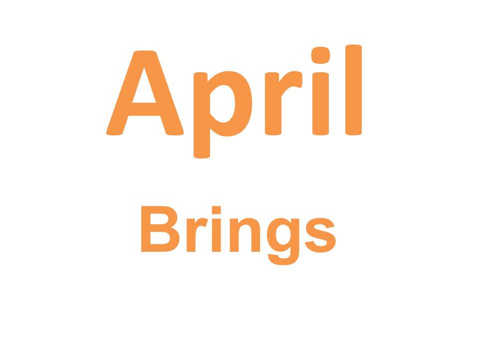 April Brings