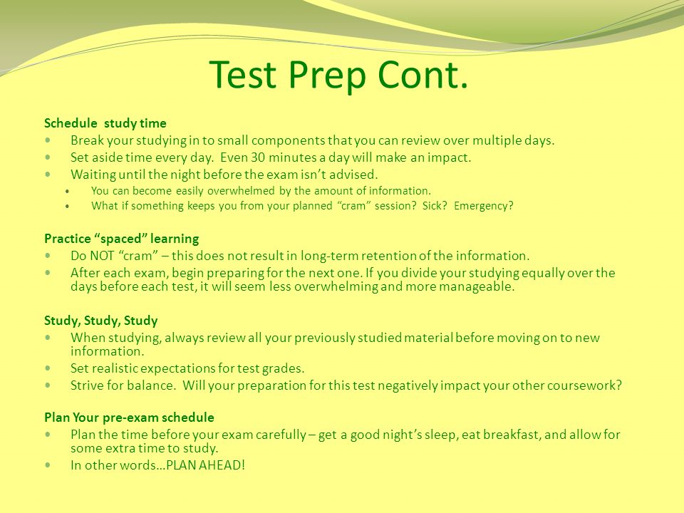 Test Prep Cont. Schedule study time
