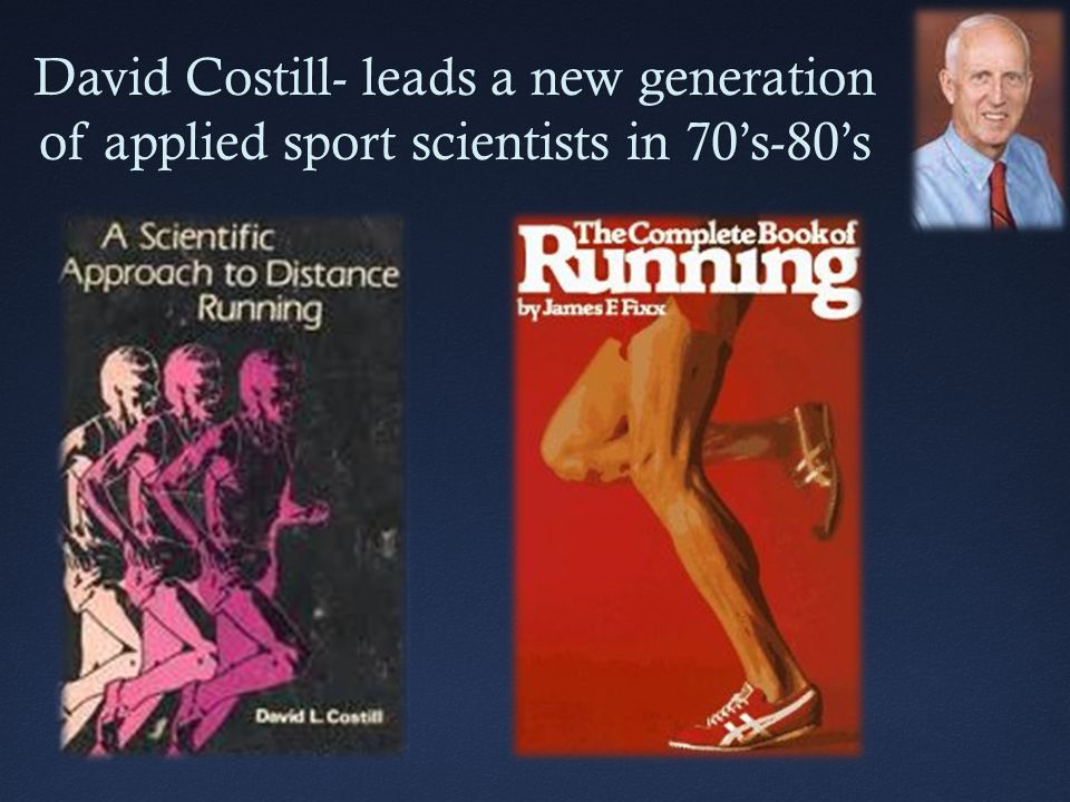 David Costill- leads a new generation of applied sport scientists in 70's-80's