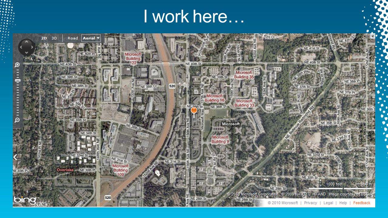 I work here…