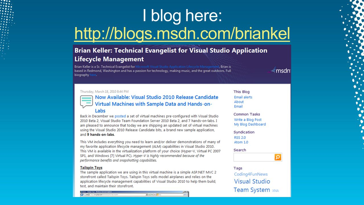 I blog here: http://blogs.msdn.com/briankel