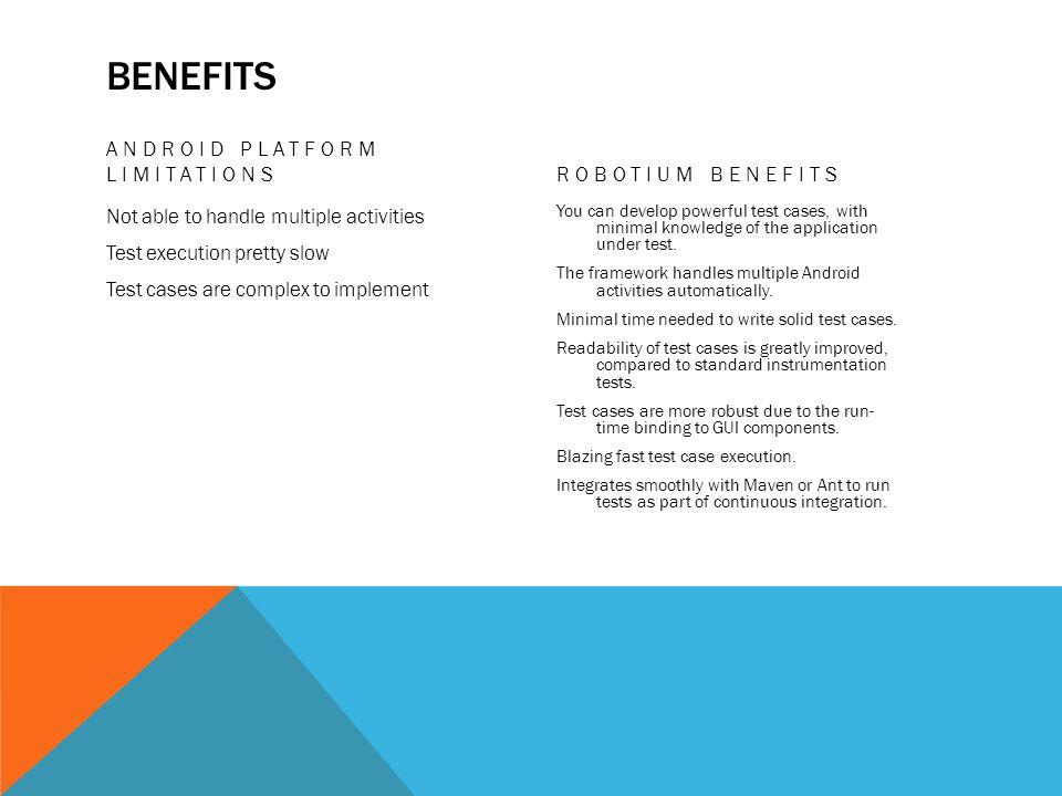 Benefits Android platform limitations Robotium benefits