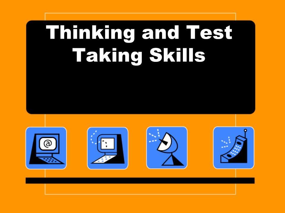 Thinking and Test Taking Skills