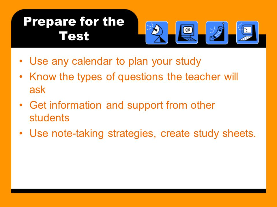 Prepare for the Test Use any calendar to plan your study
