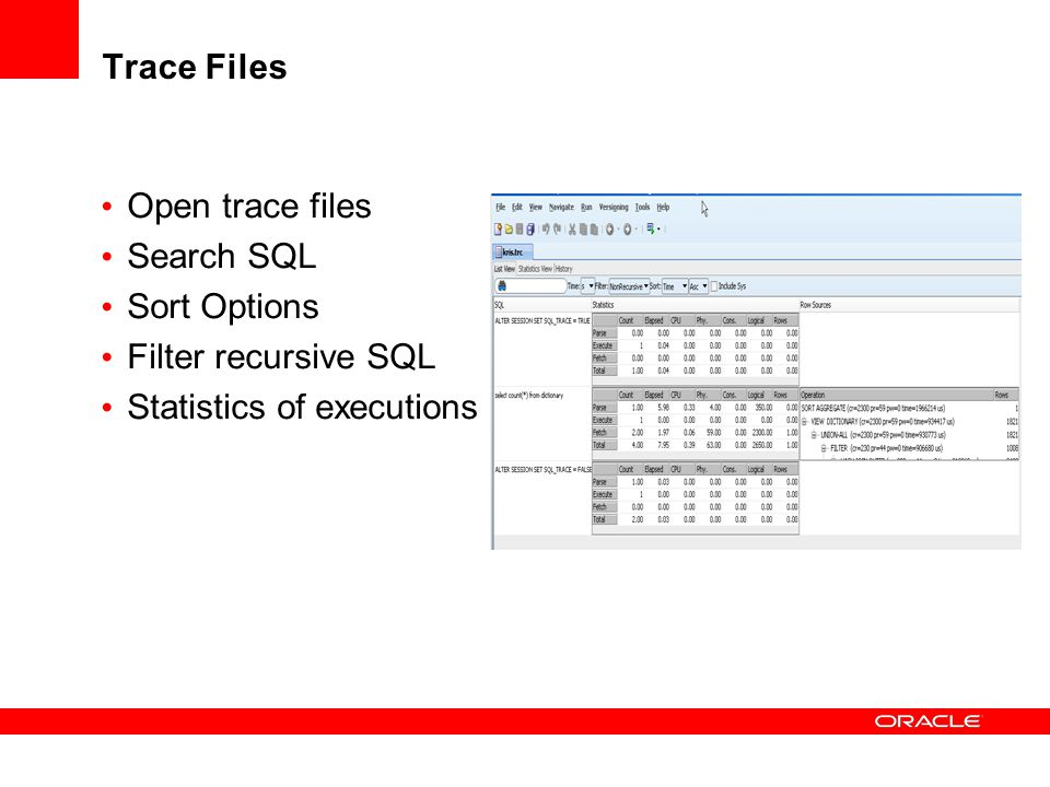 Trace Files Open trace files Search SQL Sort Options Filter recursive SQL Statistics of executions