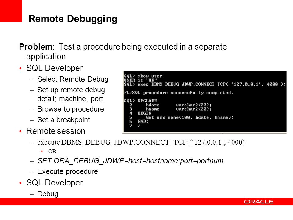 Remote Debugging Problem: Test a procedure being executed in a separate application. SQL Developer.